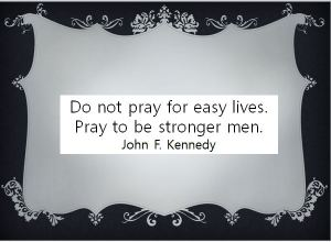 Do not pray for easy lives quote